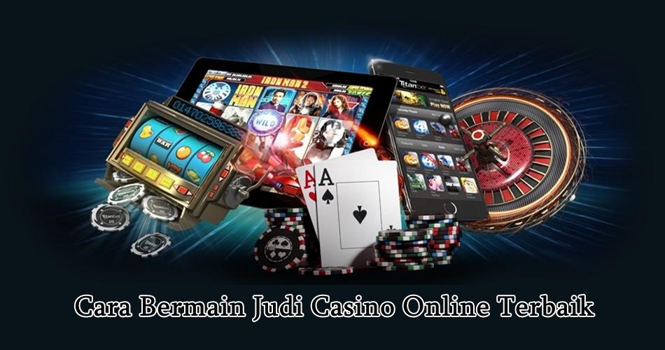 cara bermain judi casino online